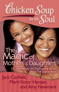 Chicken Soup for the Soul: The Magic of Mothers and Daughters